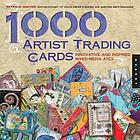 1,000 artist trading cards : innovative and inspired mixed media ATCs