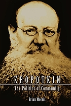 Kropotkin : the politics of community