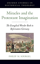 Miracles and the Protestant imagination : the Evangelical wonder book in Reformation Germany