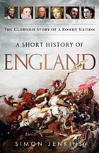 A short history of England : the glorious story of a rowdy nation