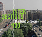 Intersections : the Grand Concourse at 100