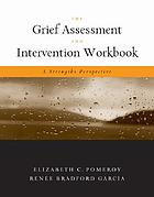 The grief assessment and intervention workbook : a strengths perspective