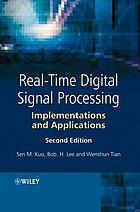 Real-time digital signal processing : implementations and applications