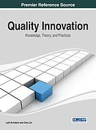 Quality innovation : knowledge, theory, and practices