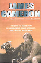 James Cameron : an unauthorized biography