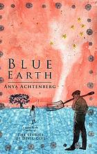 Blue earth : a novel