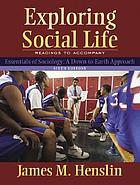 Exploring social life : readings to accompany Essentials of sociology : a down-to-earth approach, sixth edition