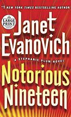 Notorious nineteen : a Stephanie Plum novel