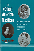 The (Other) American traditions : nineteenth-century women writers