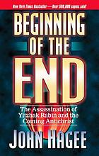 Beginning of the end : the assassination of Yitzhak Rabin and the coming Antichrist