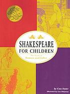 Shakespeare for children : the story of Romeo and Juliet : from the Tragedy of Romeo and Juliet by William Shakespeare : [edited version]