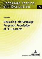 Measuring interlanguage pragmatic knowledge of EFL learners