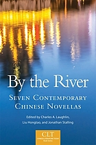 By the river : seven contemporary Chinese novellas