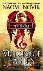 Victory of eagles : [a novel of Temeraire]