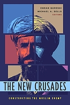 The new crusades : constructing the Muslim enemy
