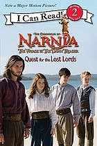 The Chronicles of Narnia : the voyage of the Dawn Treader. Quest for the lost lords
