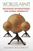 Worlds apart : measuring international and global inequality