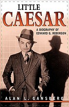 Little Caesar : a biography of Edward G. Robinson