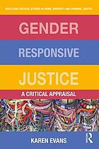 Gender responsive justice : a critical appraisal