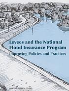 Levees and the National Flood Insurance Program : improving policies and practices