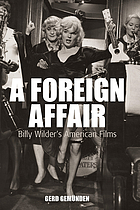 A foreign affair : Billy Wilder's American films