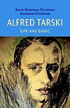 Alfred Tarski : life and logic