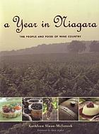 A year in Niagara : the people and food of wine country