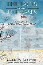 The faces behind the bases : brief biographies of those for whom our military bases were named