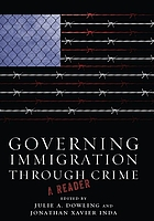 Governing immigration through crime : a reader