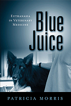 Blue juice : euthanasia in veterinary medicine