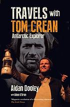 Travels with Tom Crean : Antarctic explorer