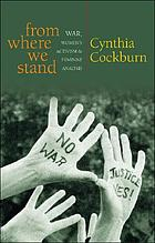 From where we stand : war, women's activism and feminist analysis