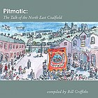Pitmatic : the talk of the North East coalfield