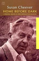 Home before dark : a personal memoir of John Cheever by his daughter