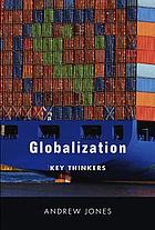 Globalization : key thinkers