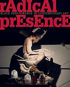 Radical presence : black performance in contemporary art