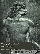 The arts & crafts of ancient Egypt,