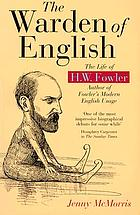The warden of English : the life of H.W. Fowler