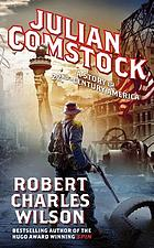 Julian Comstock : a story of 22nd-century America