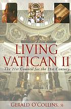Living Vatican II : the 21st council for the 21st century