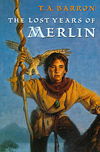 The lost years of Merlin. Bk. 1