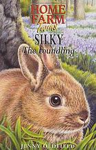 Silky the foundling