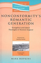 Nonconformity's romantic generation : evangelical and liberal theologies in Victorian England