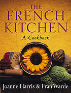 The French kitchen : a cook book