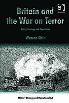 Britain and the war on terror : policy, strategy and operations