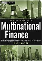 Multinational finance : evaluating opportunities, costs, and risks of operations