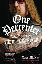 One percenter : the legend of the outlaw biker