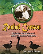 Rachel Carson : fighting pesticides and other chemical pollutants