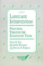 Language intervention : preschool through the elementary years