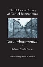 The Holocaust odyssey of Daniel Bennahmias, Sonderkommando